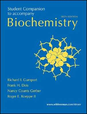 Student Companion to Accompany Biochemistry - Gumport, Richard I, and Deis, Frank H, and Gerber, Nancy Counts