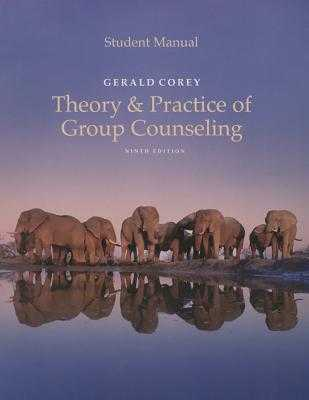 Student Manual for Corey's Theory and Practice of Group Counseling - Corey, Gerald