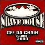Suave House Records: Off Da Chain, Vol. 1