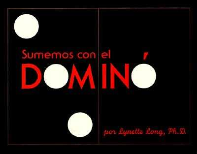 Sumemos Con El Domino - Long, Lynette, Ph.D., and Mlawer, Teresa (Translated by)