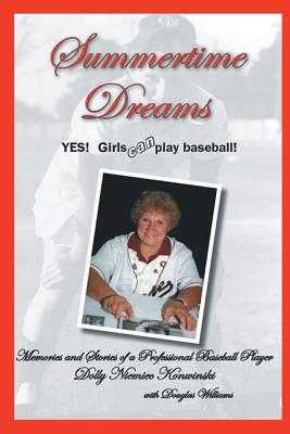 Summertime Dreams: Yes-Girls Can Play Baseball! - Williams, Douglas
