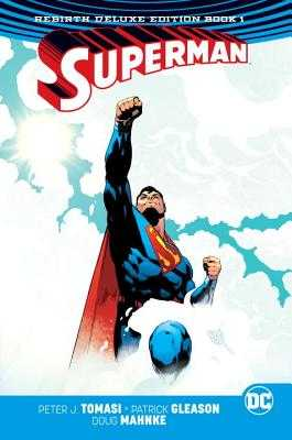 Superman: The Rebirth Deluxe Edition Book 1 - Tomasi, Peter J.
