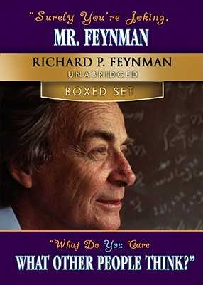Surely, You're Joking MR Feynman and What Do You Care What Other People Think? - Feynman, Richard P