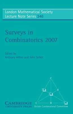 Surveys in Combinatorics 2007 - Hilton, Anthony (Editor), and Talbot, John (Editor)