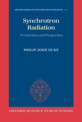 Synchrotron Radiation: Production and Properties - Duke, Philip