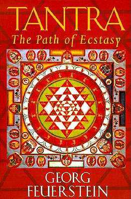 Tantra: Path of Ecstasy - Feuerstein, Georg, PH.D.