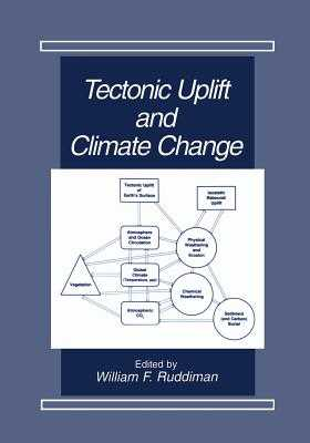 Tectonic Uplift and Climate Change - Ruddiman, William F (Editor)