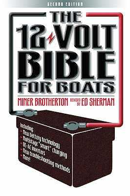 The 12 Volt Bible for Boats - Brotherton, Miner K., and Sherman, Ed