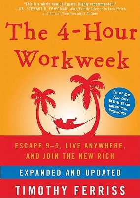 The 4-Hour Workweek: Escape 9-5, Live Anywhere, and Join the New Rich - Ferriss, Timothy, and Porter, Ray (Read by)