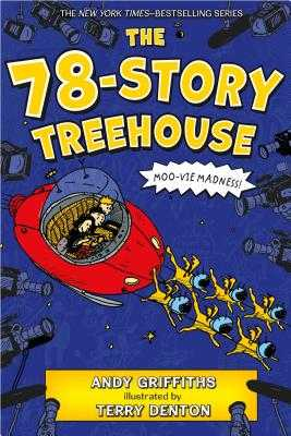 The 78-Story Treehouse: Moo-Vie Madness! - Griffiths, Andy