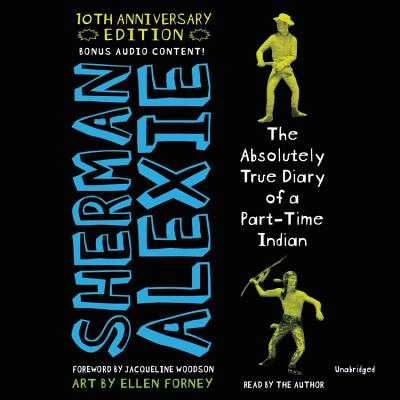 The Absolutely True Diary of a Part-Time Indian, 10th Anniversary Edition Lib/E - Alexie, Sherman (Read by)