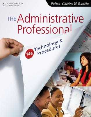 The Administrative Professional - Fulton-Calkins, Patsy, and Rankin, Dianne, and Shumack, Kellie A