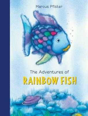 The Adventures of Rainbow Fish - Pfister, Marcus