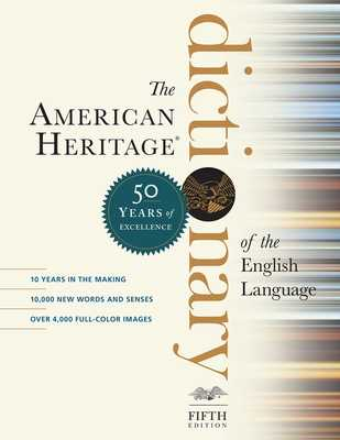 The American Heritage Dictionary of the English Language, Fifth Edition: Fiftieth Anniversary Printing - Editors of the American Heritage Dictionaries