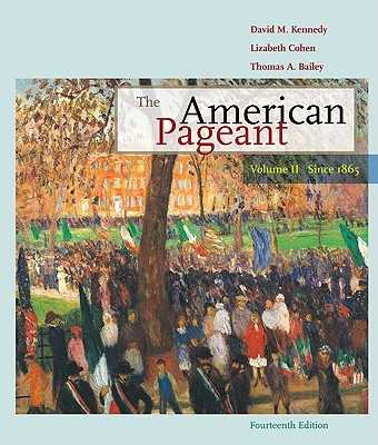 The American Pageant, Volume 2: Since 1865 - Kennedy, David M, and Cohen, Lizabeth, and Bailey, Thomas A