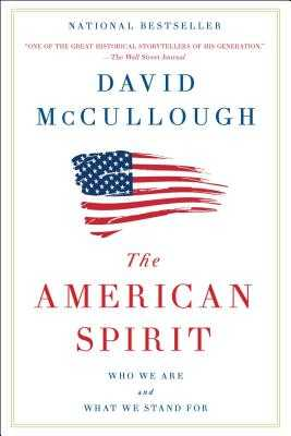 The American Spirit: Who We Are and What We Stand for - McCullough, David