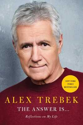 The Answer Is . . .: Reflections on My Life - Trebek, Alex