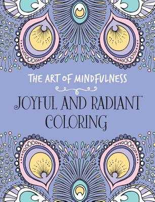 The Art of Mindfulness: Joyful and Radiant Coloring - Lark Crafts