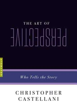 The Art of Perspective: Who Tells the Story - Castellani, Christopher