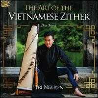 The Art of the Vietnamese Zither - Tri Nguyen