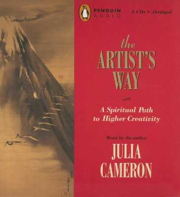 The Artist's Way: A Spiritual Path to Higher Creativity - Cameron, Julia (Read by)