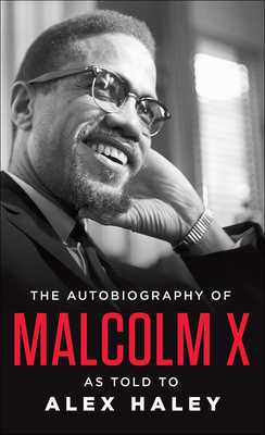 The Autobiography of Malcolm X - Malcolm X, and Haley, Alex (Epilogue by), and Davis, Ossie (Afterword by)
