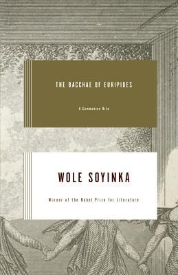 The Bacchae of Euripides: A Communion Rite - Soyinka, Wole, Professor