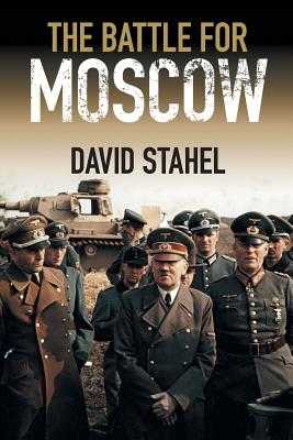 The Battle for Moscow - Stahel, David