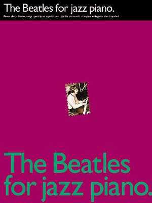 The Beatles for Jazz Piano - Beatles, The