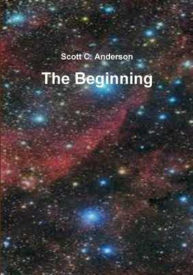 The Beginning - Anderson, Scott C.
