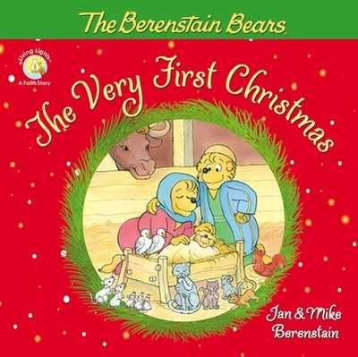 The Berenstain Bears, the Very First Christmas - Berenstain, Jan, and Berenstain, Mike