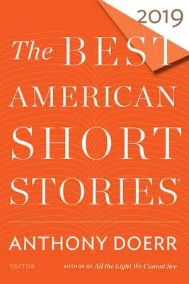 The Best American Short Stories 2019 - Doerr, Anthony (Editor), and Pitlor, Heidi (Editor)