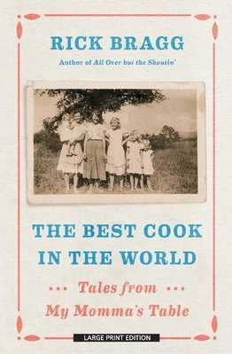 The Best Cook in the World: Tales from My Momma's Table - Bragg, Rick