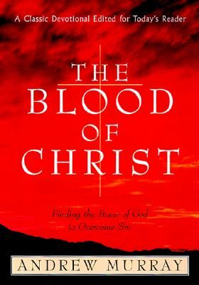 The Blood of Christ - Murray, Andrew