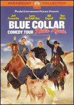 The Blue Collar Comedy Tour Rides Again