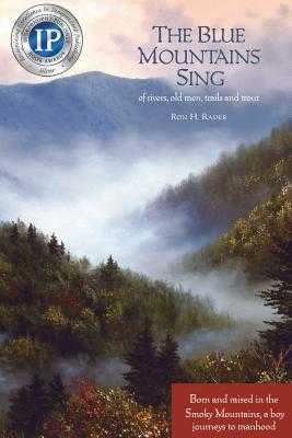 The Blue Mountains Sing: of rivers, old men, trails, and trout - Rader, Ron H