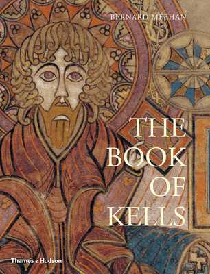 The Book of Kells: Official Guide - Meehan, Bernard