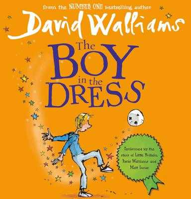 The Boy in the Dress - Walliams, David, and Lucas, Matt (Read by), and Michaels, Sharmistha (Read by)