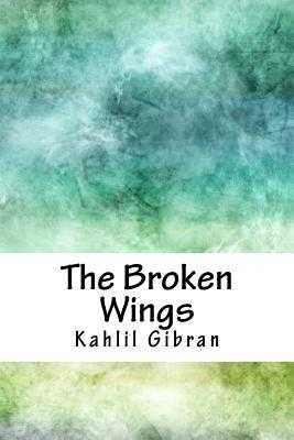 The Broken Wings - Gibran, Kahlil