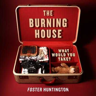 The Burning House - Huntington, Foster
