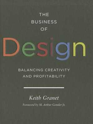 The Business of Design: Balancing Creativity and Profitability - Granet, Keith