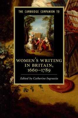 The Cambridge Companion to Women's Writing in Britain, 1660-1789 - Ingrassia, Catherine, Professor (Editor)