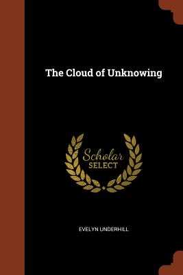The Cloud of Unknowing - Underhill, Evelyn