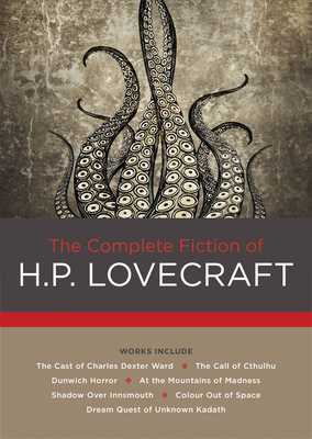 The Complete Fiction of H. P. Lovecraft - Lovecraft, H. P.