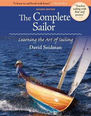The Complete Sailor: Learning the Art of Sailing - Seidman, David
