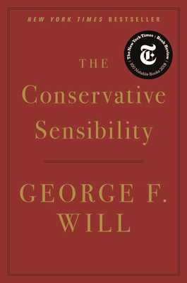 The Conservative Sensibility - Will, George F