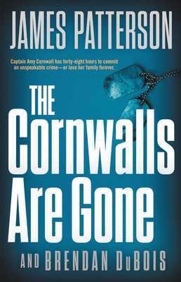 The Cornwalls Are Gone - Patterson, James, and DuBois, Brendan