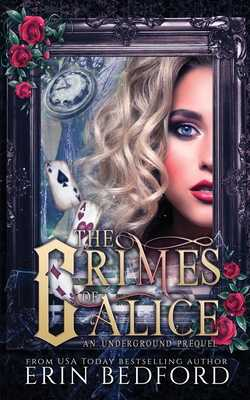 The Crimes of Alice - Bedford, Erin, and Designs, Takecover (Cover design by), and Gardner, James (Editor)