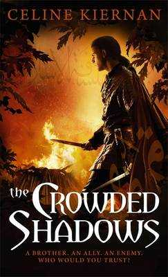 The Crowded Shadows: The Moorehawke Trilogy: Book Two - Kiernan, Celine