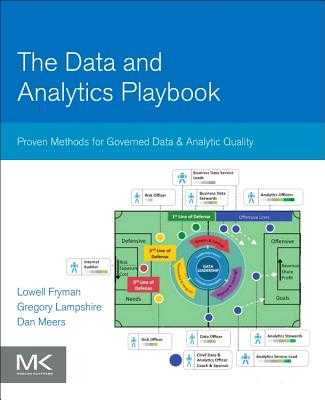 The Data and Analytics Playbook: Proven Methods for Governed Data and Analytic Quality - Fryman, Lowell, and Lampshire, Gregory, and Meers, Dan